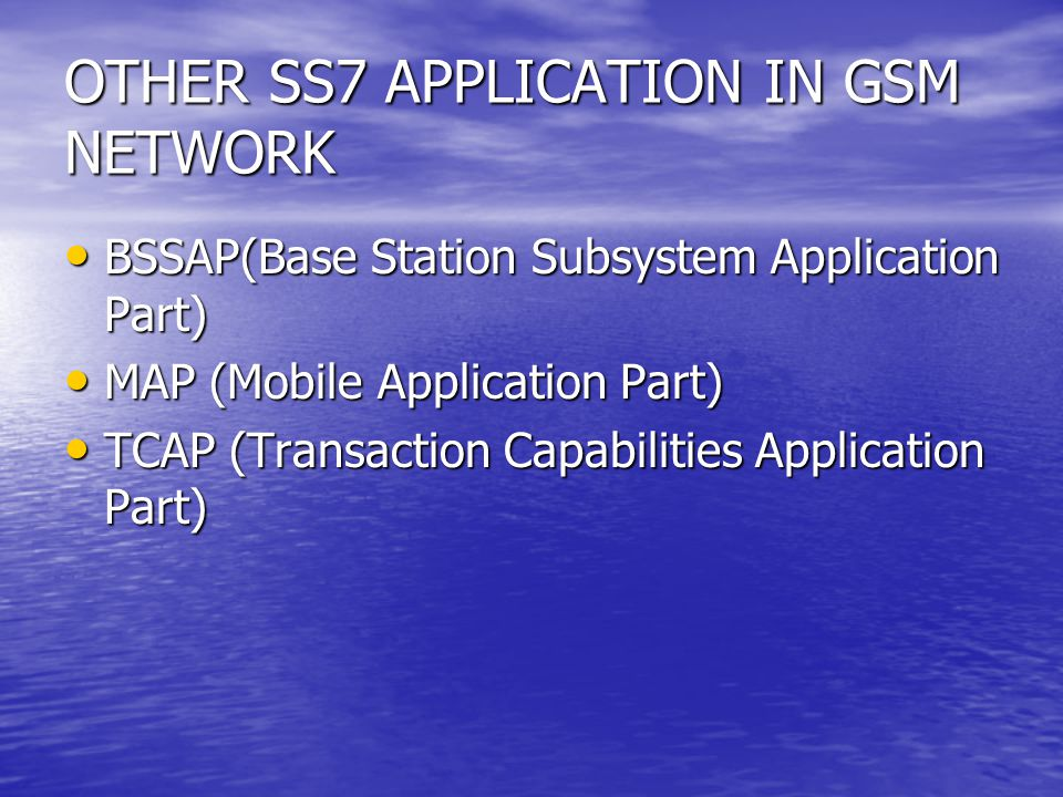 OTHER SS7 APPLICATION IN GSM NETWORK