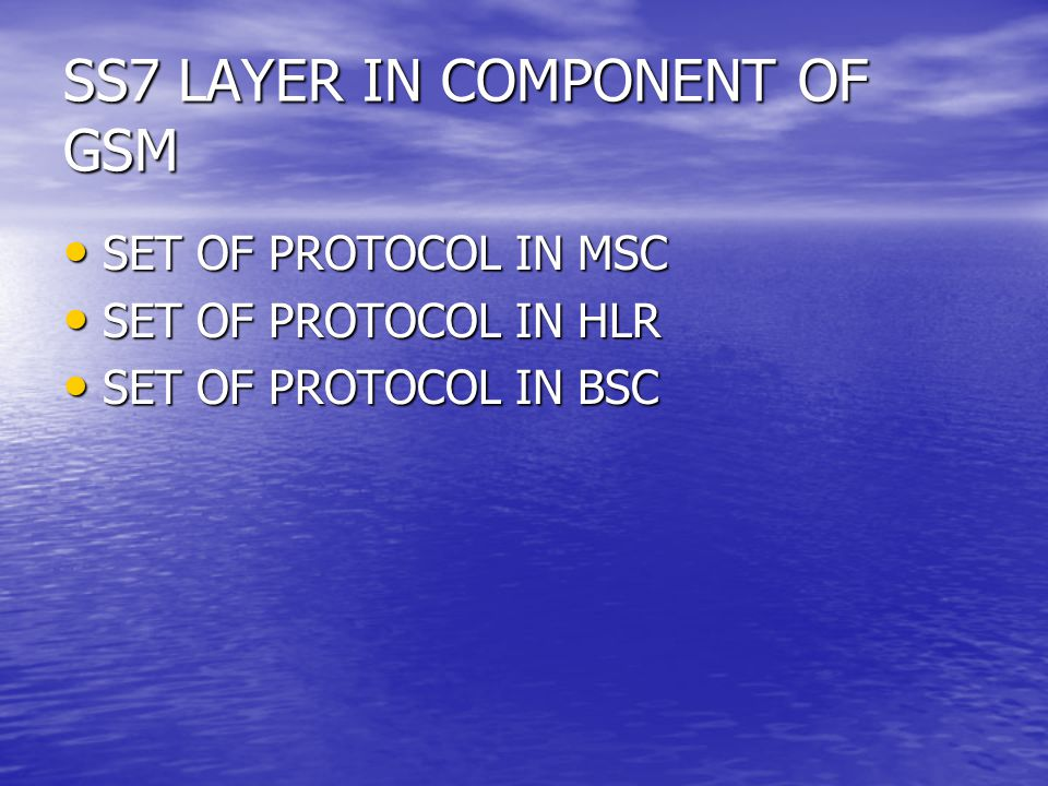 SS7 LAYER IN COMPONENT OF GSM