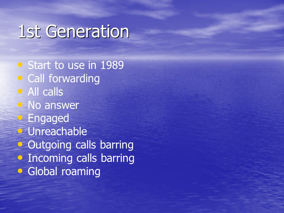 1st Generation Start to use in 1989 Call forwarding All calls