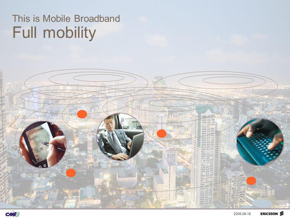 Full mobility This is Mobile Broadband