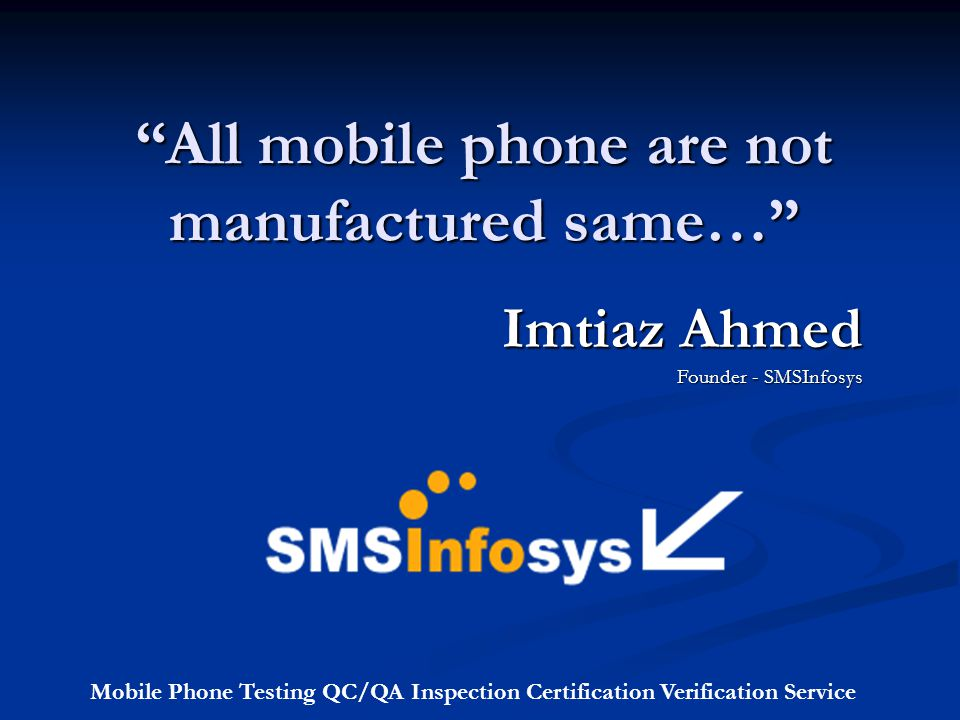 All mobile phone are not manufactured same…