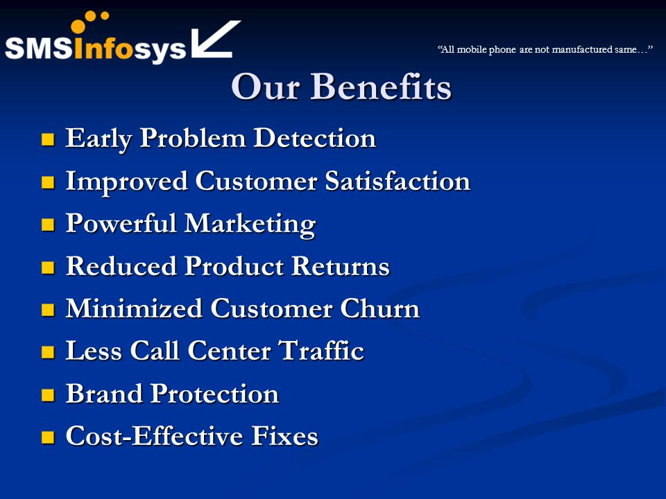 Our Benefits Early Problem Detection Improved Customer Satisfaction