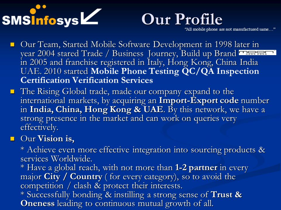 Our Profile All mobile phone are not manufactured same…