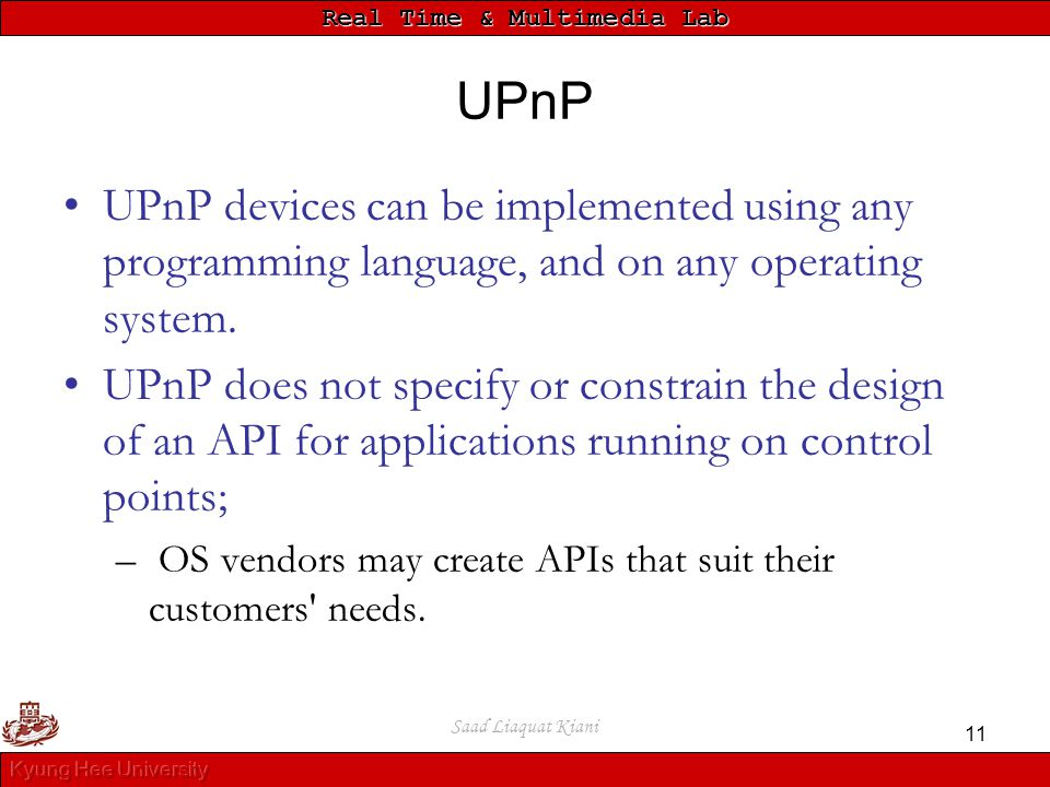 UPnP UPnP devices can be implemented using any programming language, and on any operating system.