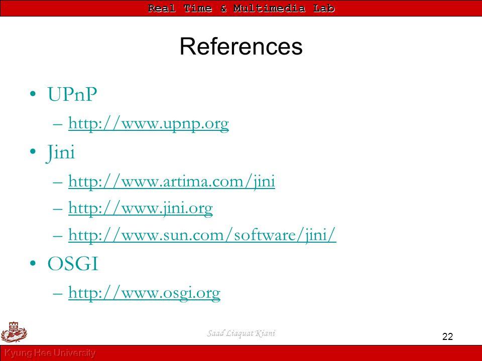 References UPnP Jini OSGI http://www.upnp.org