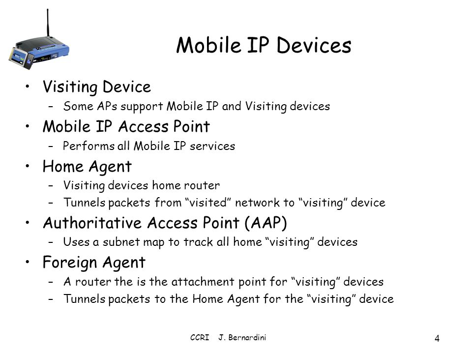 Mobile IP Devices Visiting Device Mobile IP Access Point Home Agent
