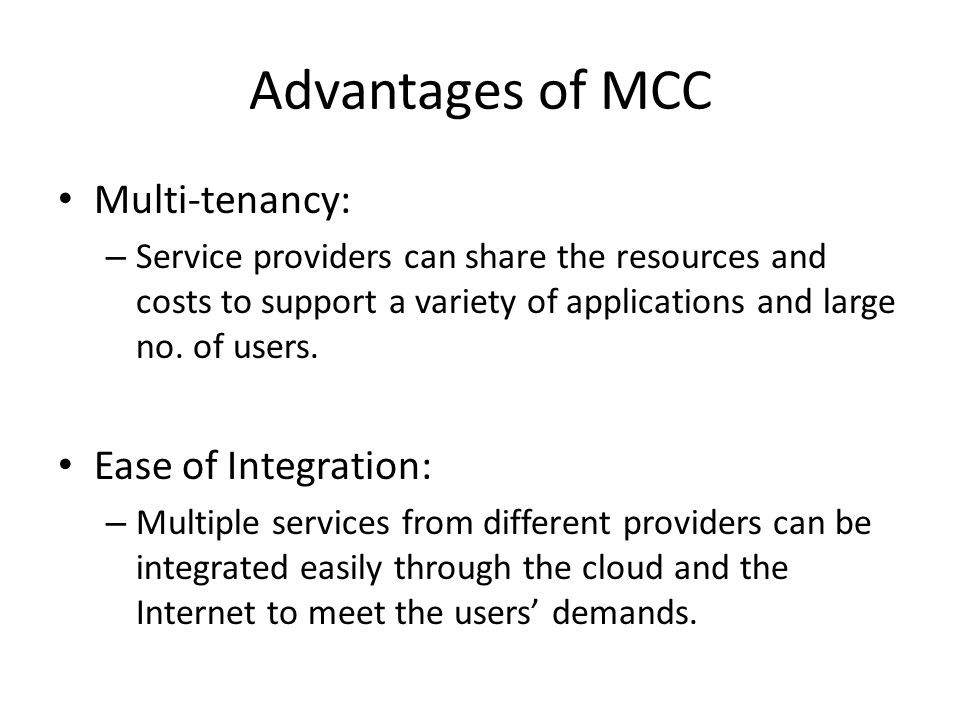 Advantages of MCC Multi-tenancy: Ease of Integration: