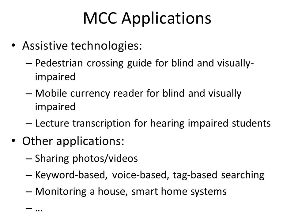 MCC Applications Assistive technologies: Other applications: