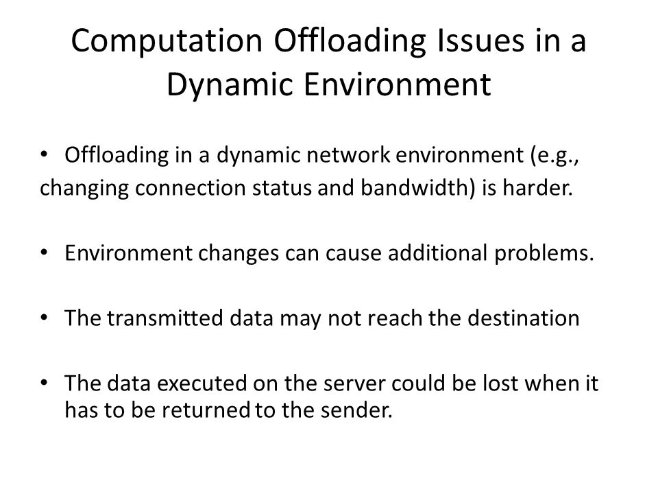 Computation Offloading Issues in a Dynamic Environment