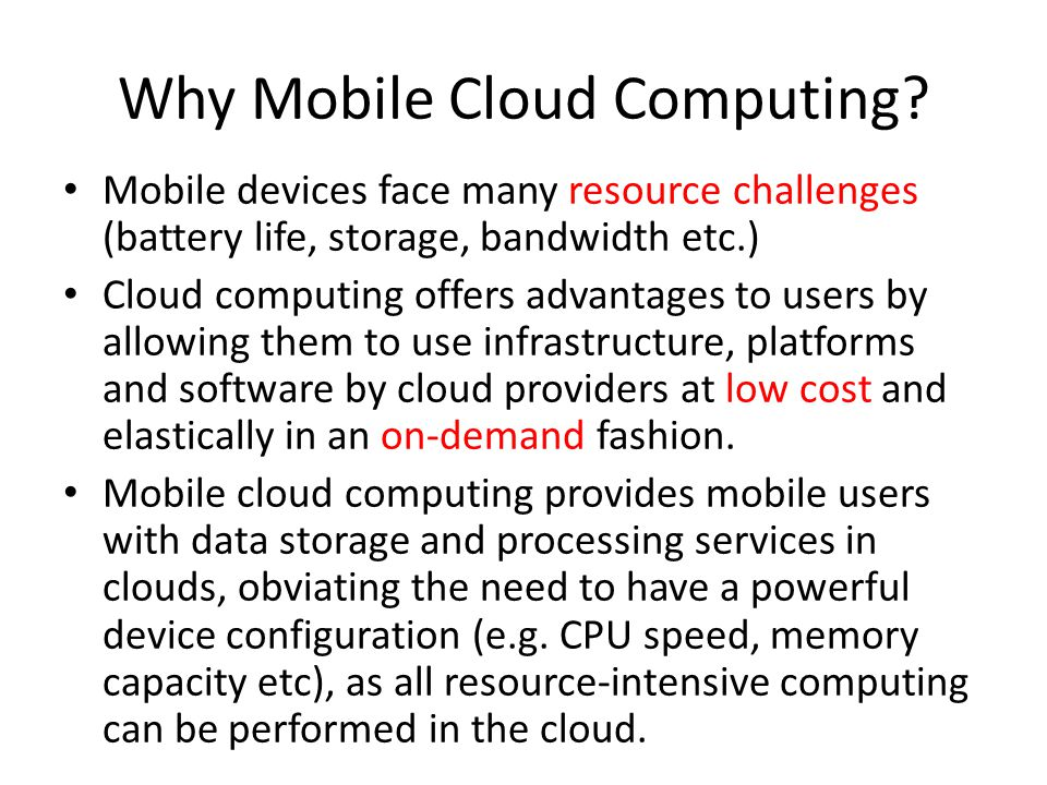 Why Mobile Cloud Computing