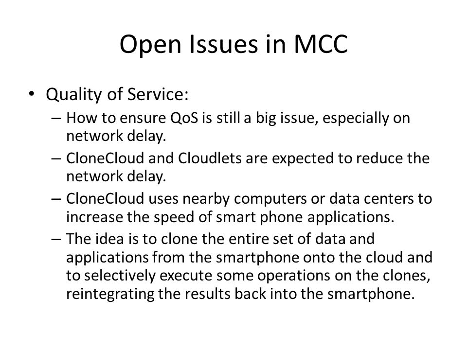 Open Issues in MCC Quality of Service: