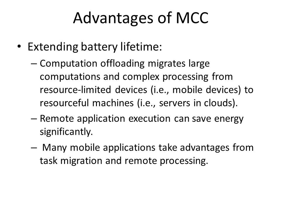 Advantages of MCC Extending battery lifetime: