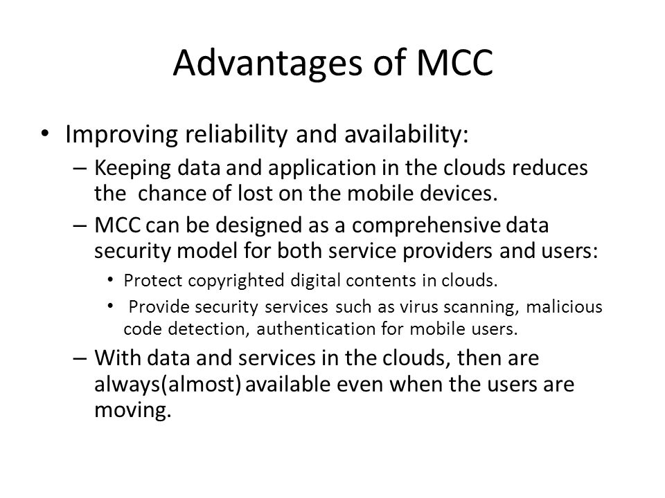 Advantages of MCC Improving reliability and availability: