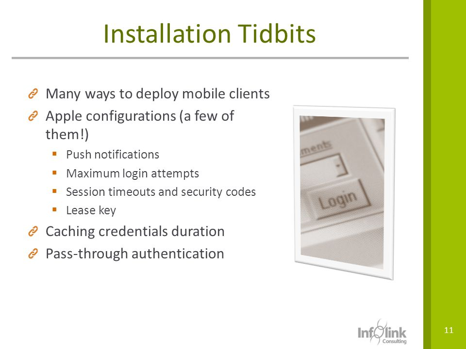 Installation Tidbits Many ways to deploy mobile clients