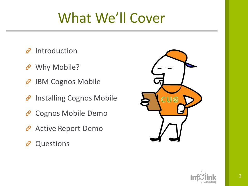 What We'll Cover Introduction Why Mobile IBM Cognos Mobile