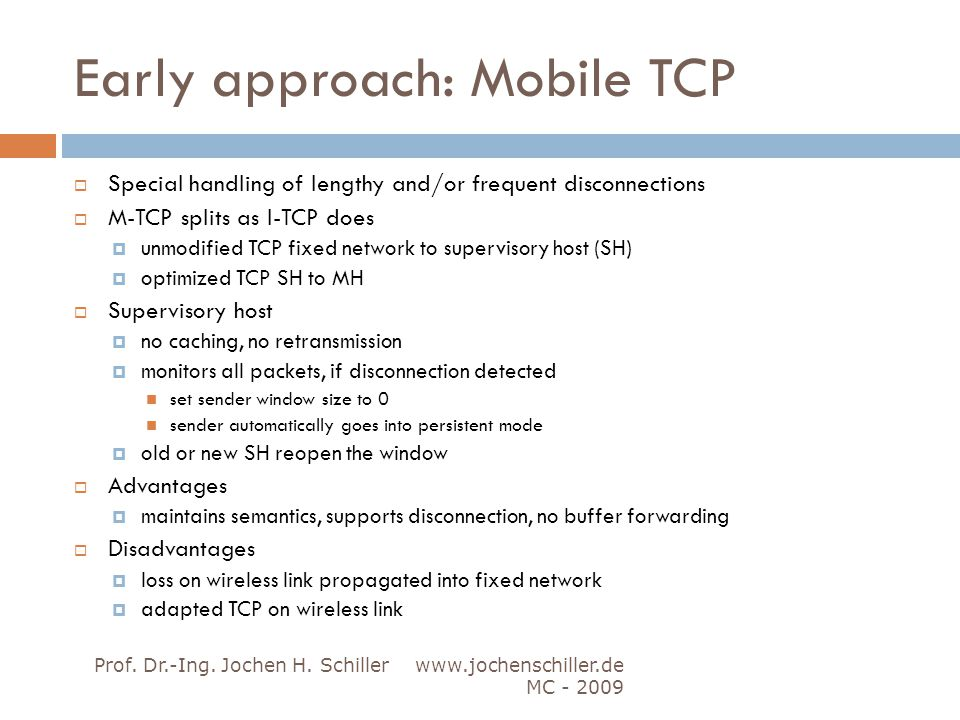 Early approach: Mobile TCP