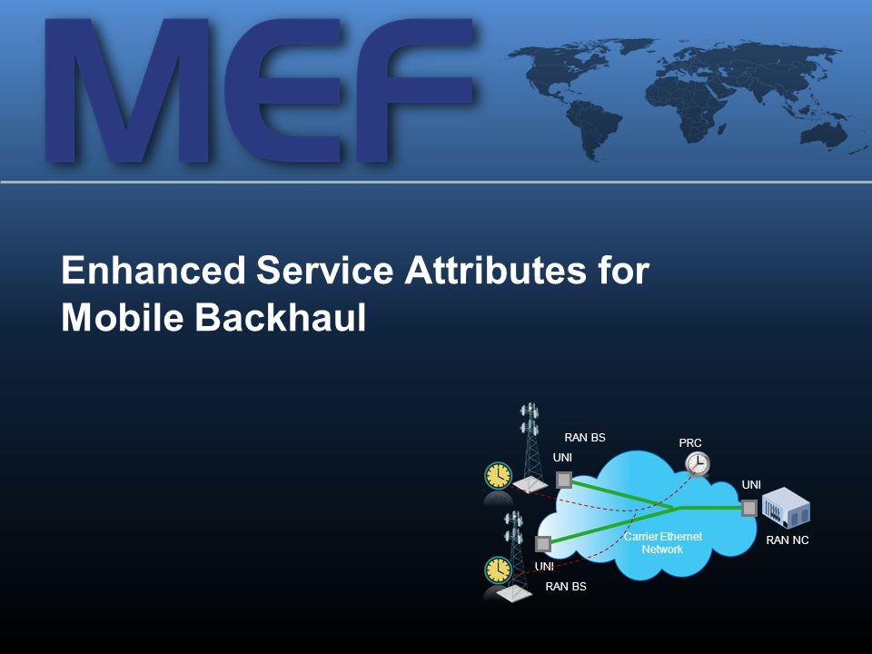 Enhanced Service Attributes for Mobile Backhaul