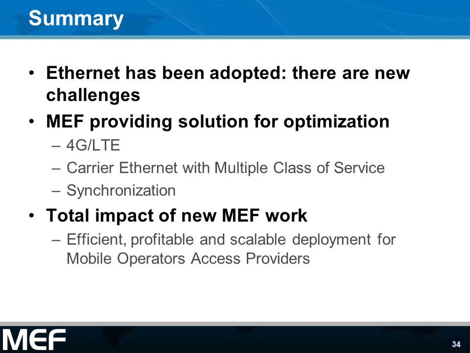 Summary Ethernet has been adopted: there are new challenges