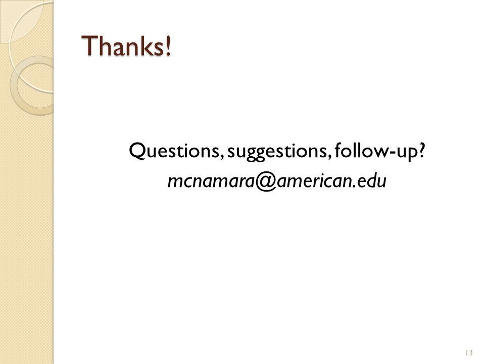 Questions, suggestions, follow-up mcnamara@american.edu