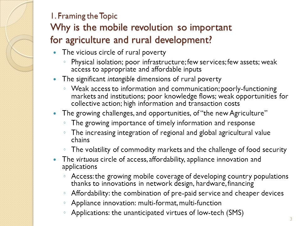 1. Framing the Topic Why is the mobile revolution so important for agriculture and rural development