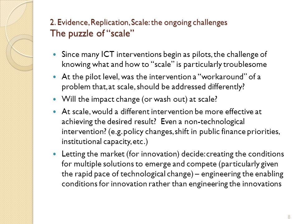 2. Evidence, Replication, Scale: the ongoing challenges The puzzle of scale