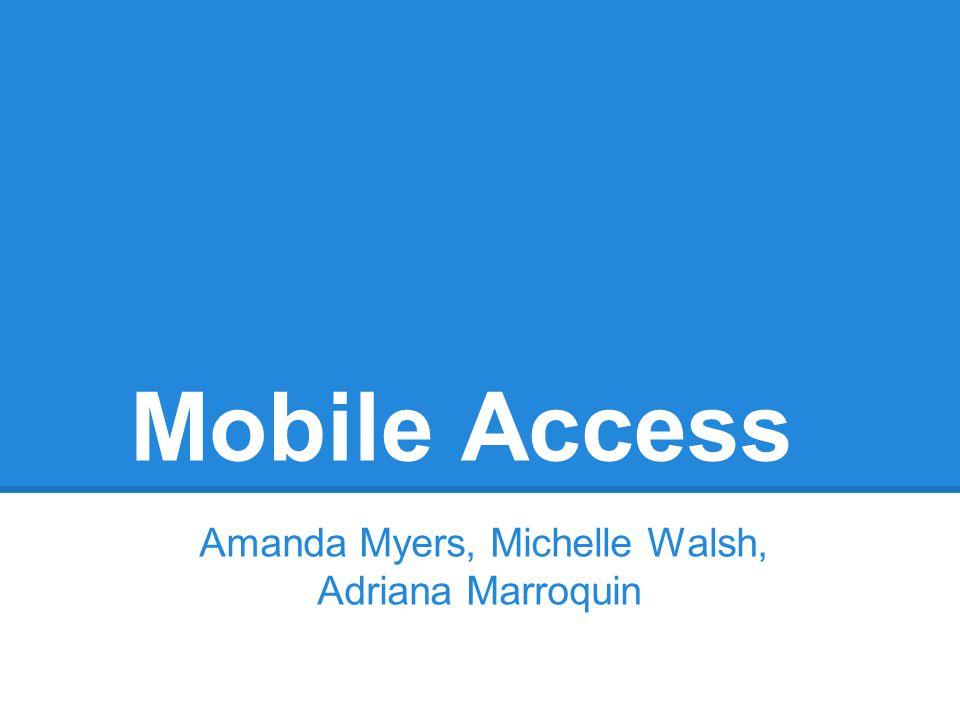 Amanda Myers, Michelle Walsh, Adriana Marroquin