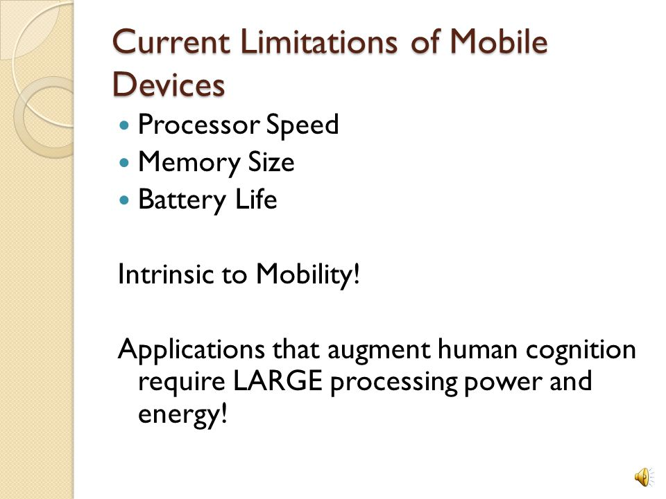 Current Limitations of Mobile Devices