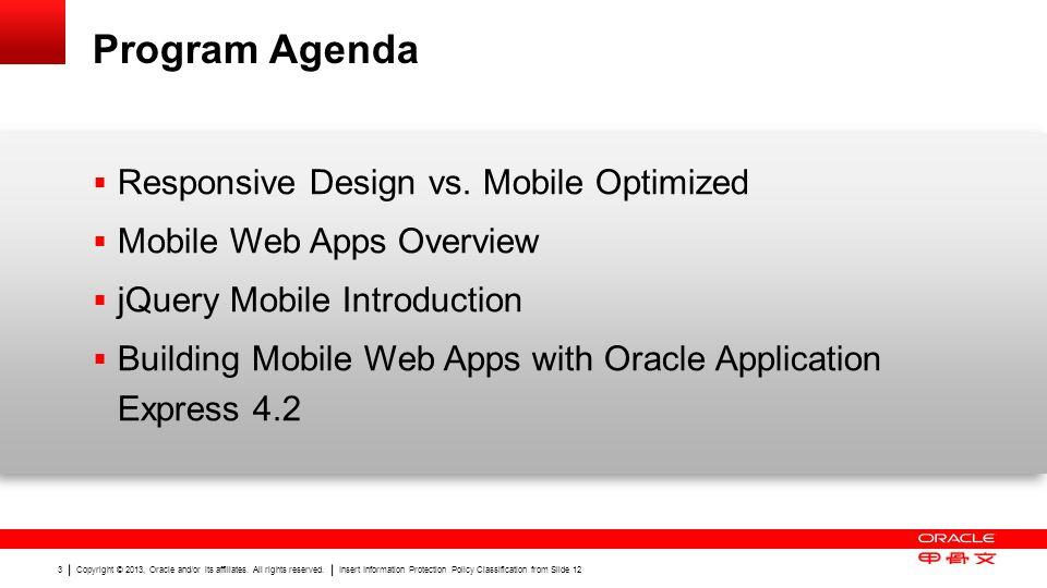 Program Agenda Responsive Design vs. Mobile Optimized