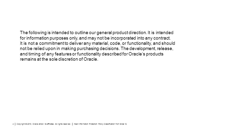 The following is intended to outline our general product direction