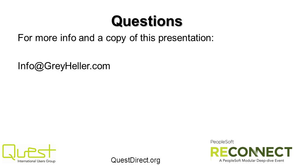Questions For more info and a copy of this presentation: