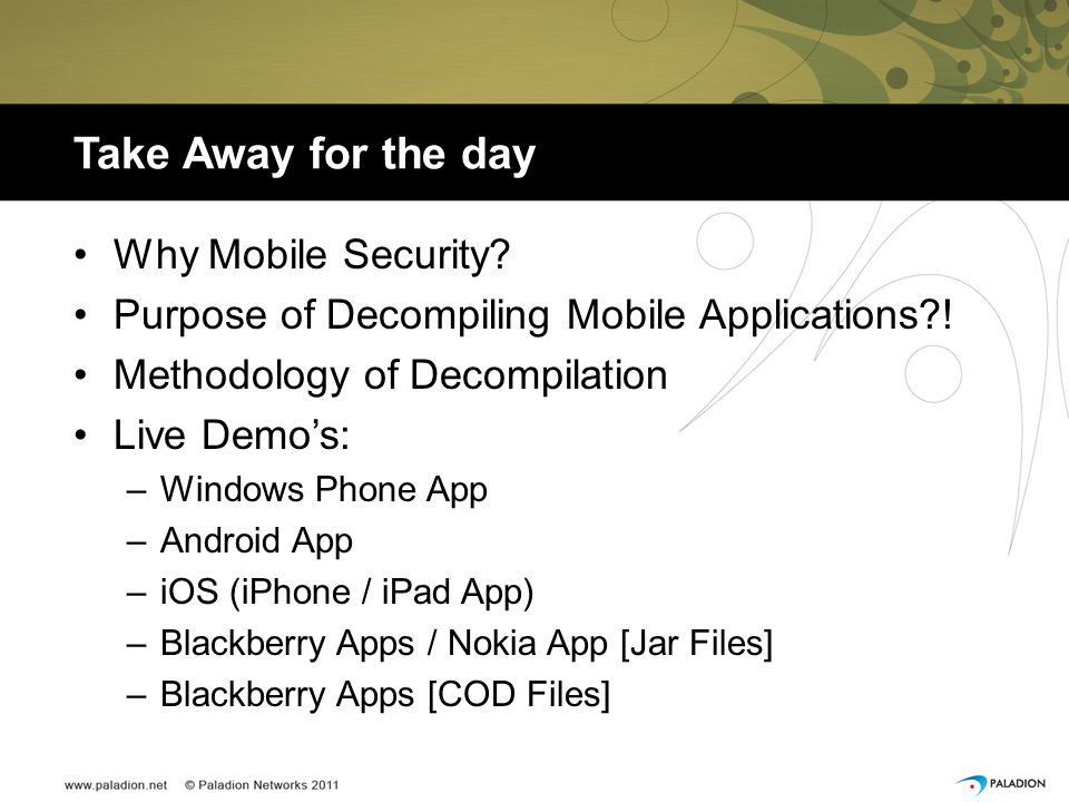 Take Away for the day Why Mobile Security