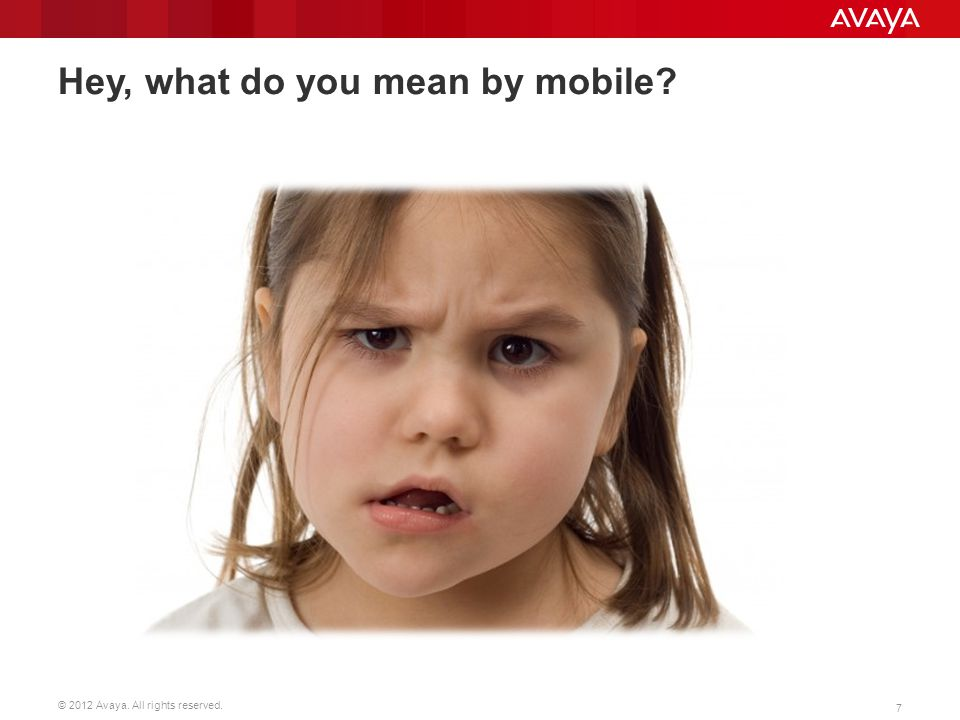 Hey, what do you mean by mobile