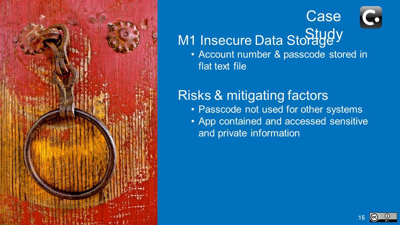 Case Study M1 Insecure Data Storage Risks & mitigating factors
