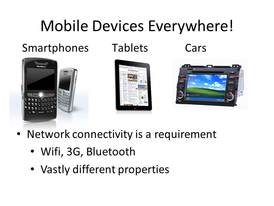 Mobile Devices Everywhere!