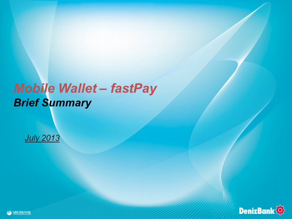 Mobile Wallet – fastPay Brief Summary