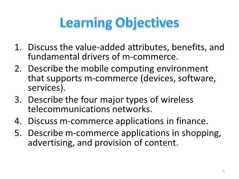 Learning Objectives Discuss the application of m-commerce within organizations and across the supply chain.