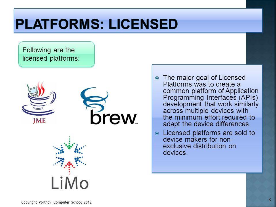 Platforms: Licensed Following are the licensed platforms: