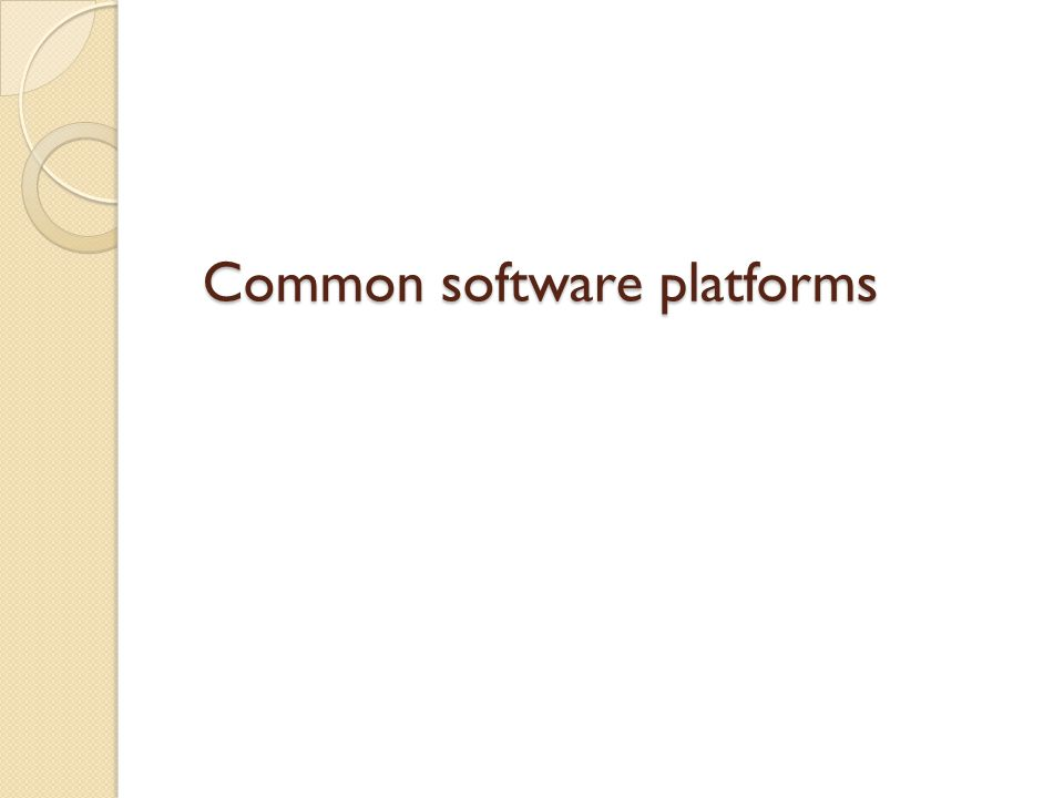 Common software platforms