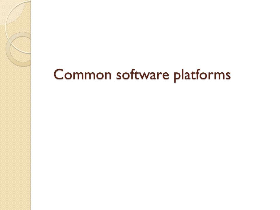 Common software platforms