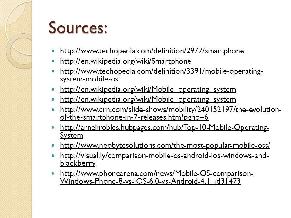 Sources: http://www.techopedia.com/definition/2977/smartphone