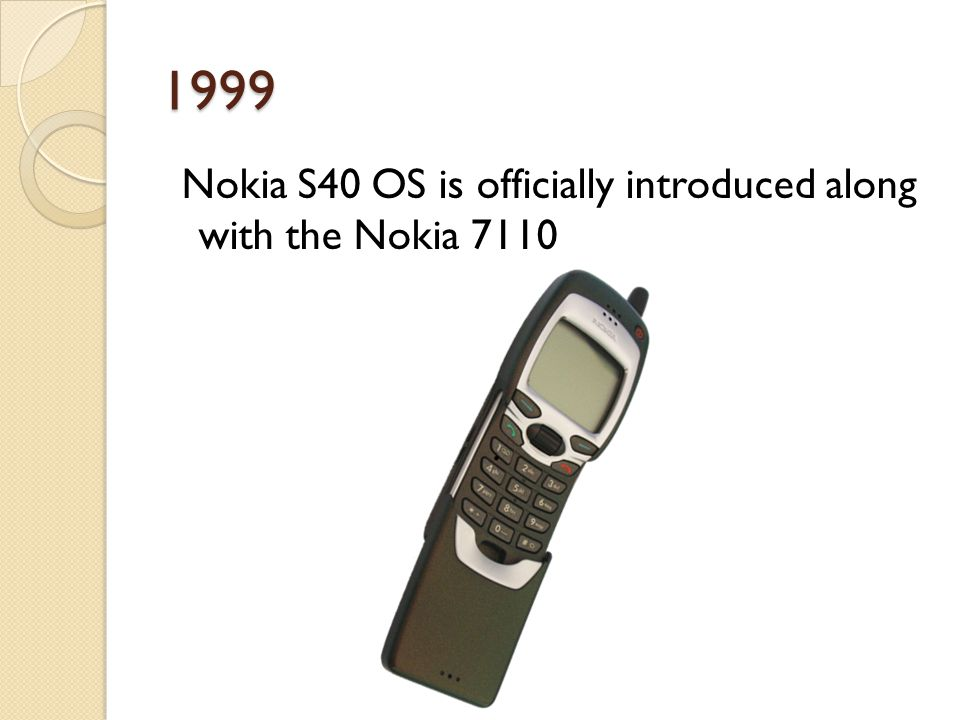 1999 Nokia S40 OS is officially introduced along with the Nokia 7110