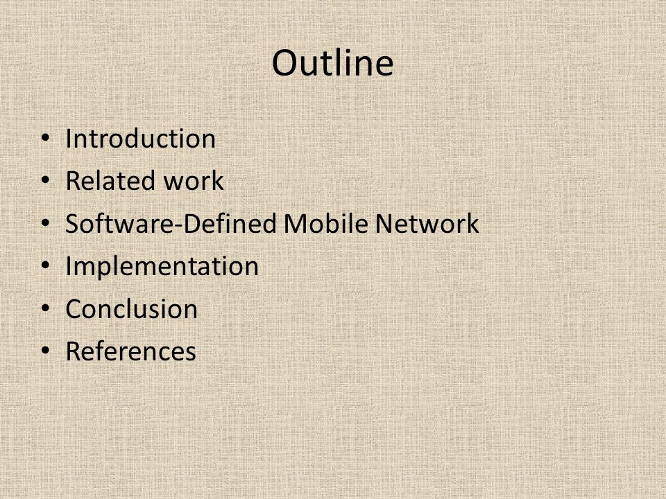 Outline Introduction Related work Software-Defined Mobile Network