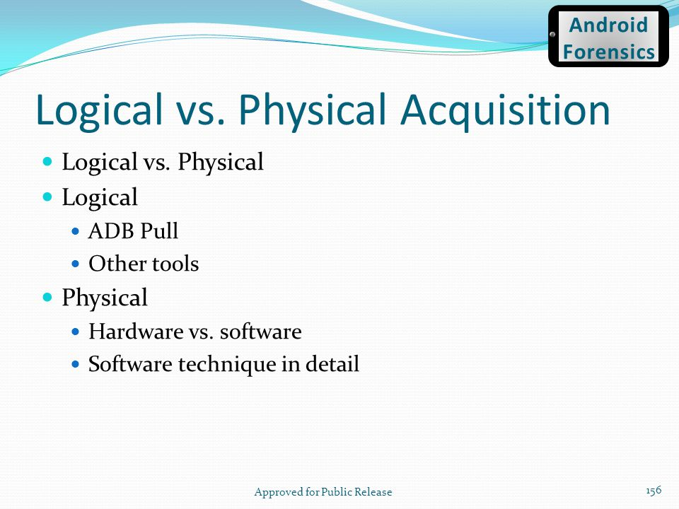 Logical vs. Physical Acquisition