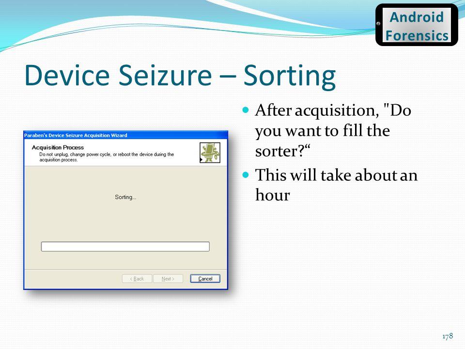 Device Seizure – Sorting