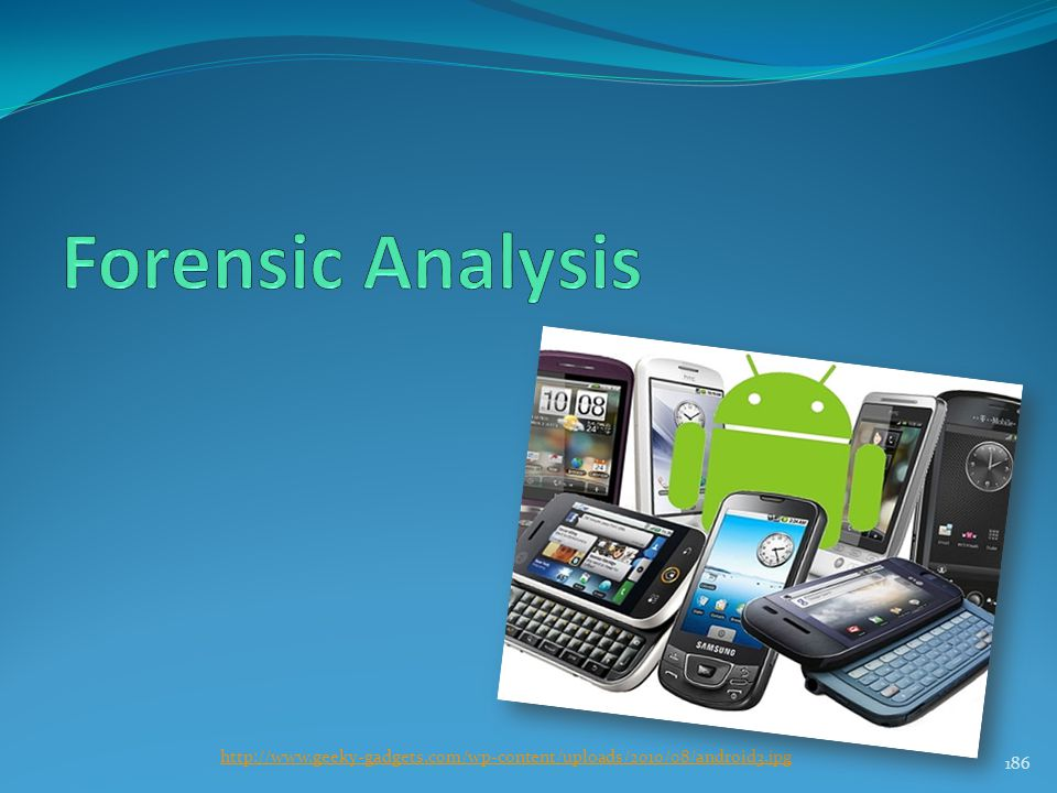Forensic Analysis http://www.geeky-gadgets.com/wp-content/uploads/2010/08/android3.jpg