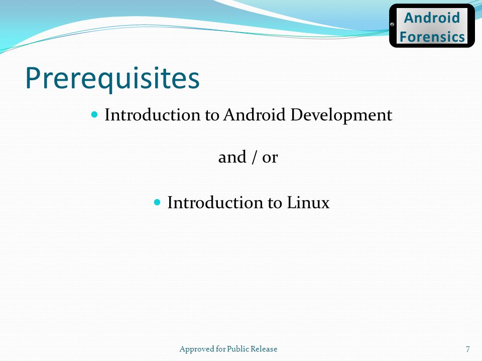 Prerequisites Introduction to Android Development and / or