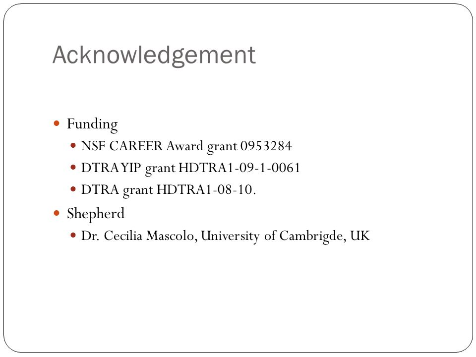 Acknowledgement Funding Shepherd NSF CAREER Award grant 0953284