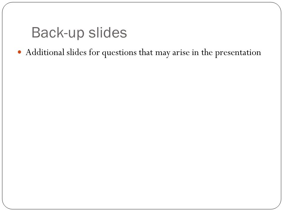 Back-up slides Additional slides for questions that may arise in the presentation