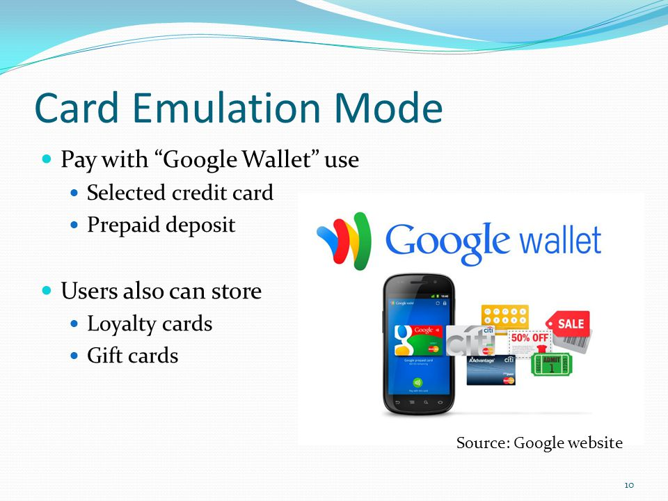 Card Emulation Mode Pay with Google Wallet use Users also can store