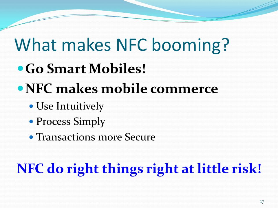 What makes NFC booming Go Smart Mobiles! NFC makes mobile commerce